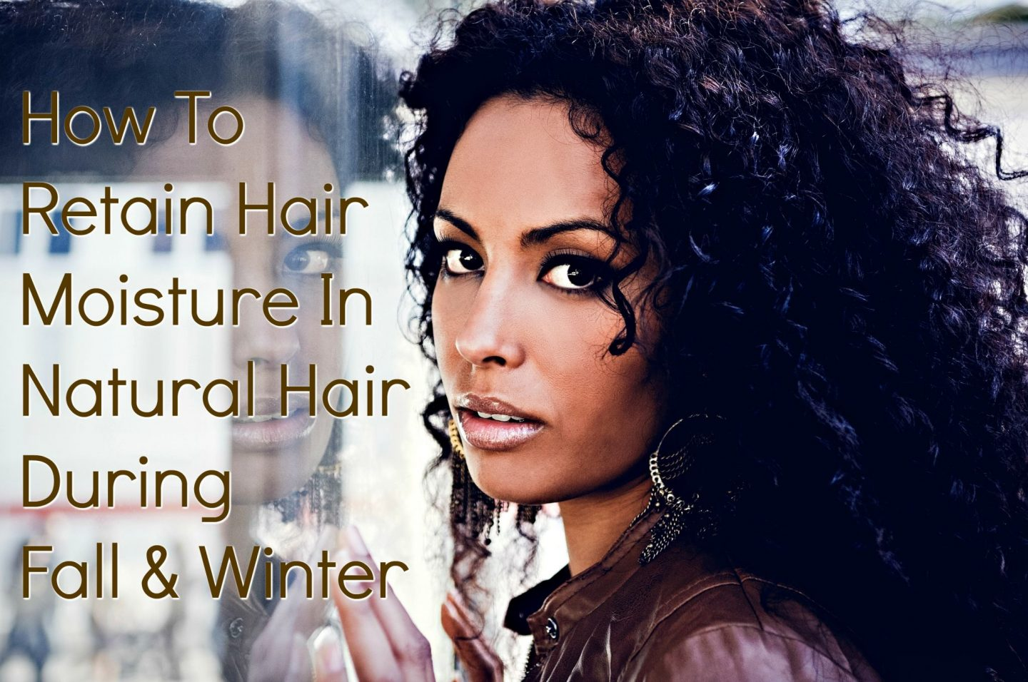 How To Retain Hair Moisture In Natural Hair During Fall & Winter. The dryness and cold will make it harder to keep hair moisturized so check out tips.