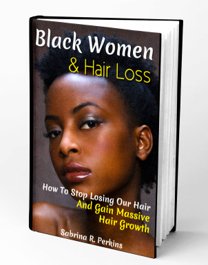 Black Women & Hair Loss: How to Stop Losing Our Hair & Gain Massive Hair Growth. This eBook is a quick and easy tool for not just stopping hair loss for Black women, but to understand what it is and how to defeat it successfully.