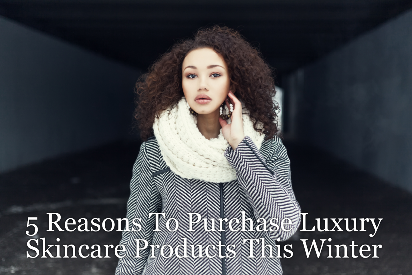 Why buy luxury skincare products? We've got five reasons that will help to justify spending a little bit more on yourself and your skin this winter.