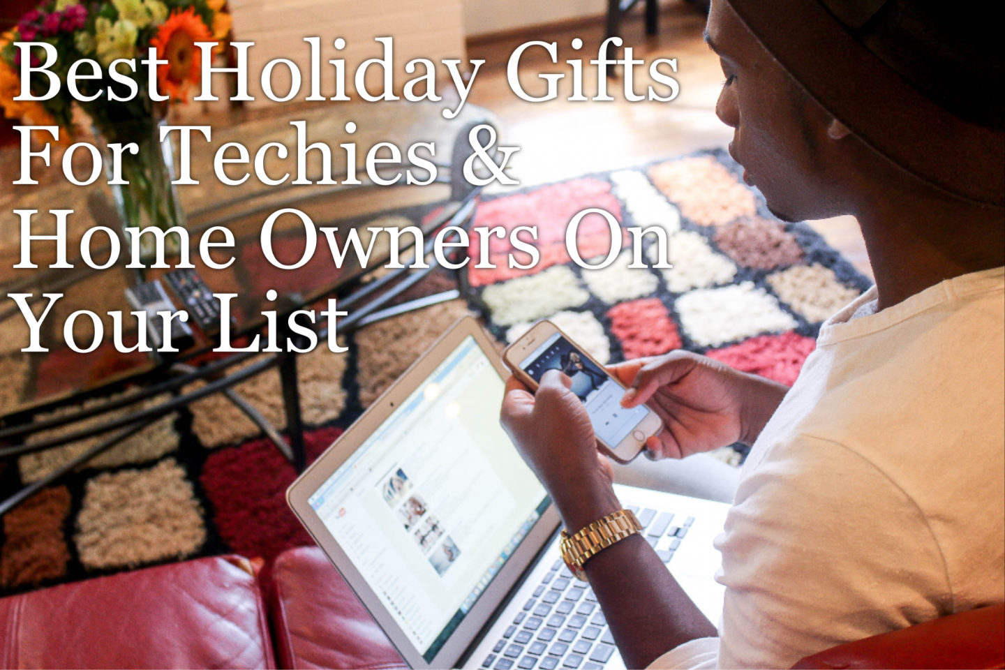 Best Holiday Gifts For Techies & Home Owners On Your List. From the garden lovers to the must buy every new gadget on the market, we've a stellar list.